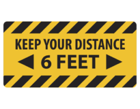 KEEP YOUR DISTANCE 6 FEET